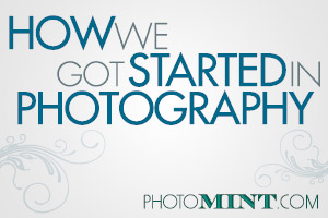 How We Got Started in Photography
