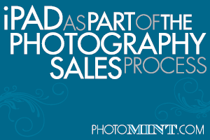iPad as Part of the Photography Sales Process