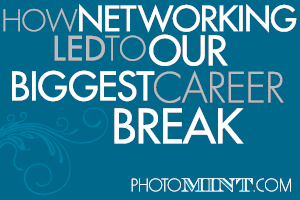 How Networking led to our Biggest Career Break